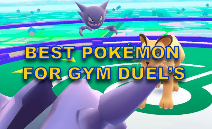 Pokémon GO, Best Pokémon with atack for Gym duel's