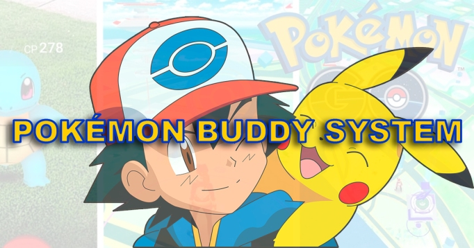 Pokémon Go! Pokémon Buddy System